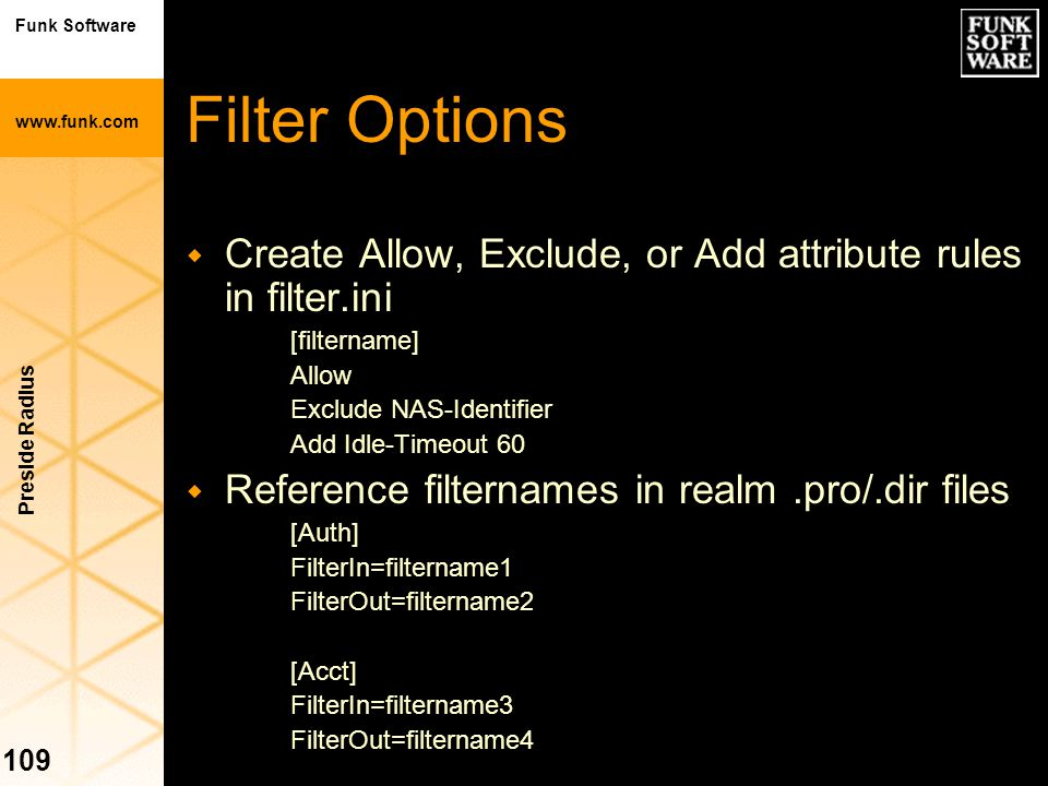 Filter Options Create Allow, Exclude, or Add attribute rules in filter.ini. [filtername] Allow. Exclude NAS-Identifier.